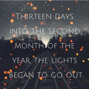 The beginning. February 13.